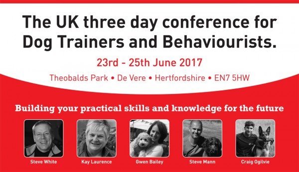 3 Day UK Dog Trainers and Behaviourists Conference June 2017