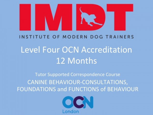 LEVEL FOUR 12 Months.Canine Behaviour - Consultations  and Functions of Behaviour